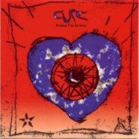 CURE - Friday I'm In Love