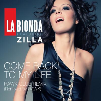 Obrázek LA BIONDA & ZILLA, Come Back To My Life