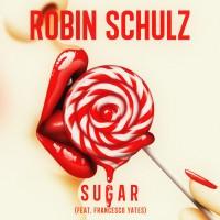 ROBIN SCHULZ & FRANCESCO YATES - Sugar