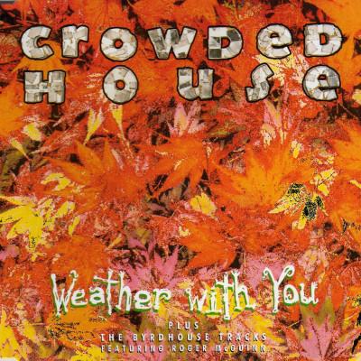 Obrázek CROWDED HOUSE, Weather With You