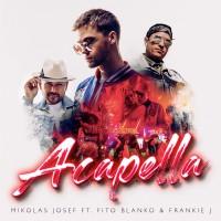 MIKOLAS JOSEF & FITO BLANKO & FRANKIE J - Acapella