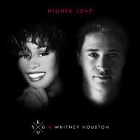 KYGO FT. WHITNEY HOUSTON - HIGHER LOVE