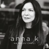 ANNA K. - Na malou chvíli