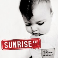 SUNRISE AVENUE - Choose To Be Me