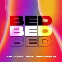JOEL CORRY,DAVID GUETTA FT. RAYE - BED