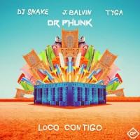 DJ SNAKE FT. J BALVIN,TYGA - LOCO CONTIGO