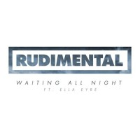RUDIMENTAL & ELLA EYRE - Waiting All Night