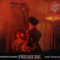 MARTIN GARRIX FT. TOVE LO - PRESSURE