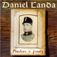 Daniel Landa - Pozdrav z fronty