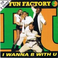 FUN FACTORY - I Wanna B With U