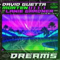 DAVID GUETTA,MORTEN FT. LANIE GARDNER - DREAMS
