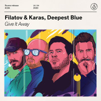 FILATOV AND KARAS FT. DEEPEST BLUE - GIVE IT AWAY