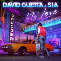 DAVID GUETTA FT. SIA - LETS LOVE