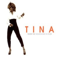 TINA TURNER - When The Heartache Is Over