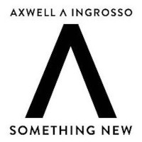 AXWELL & INGROSSO - Something New
