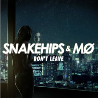 SNAKEHIPS & MO - DONT LEAVE