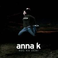 ANNA K. - Noc na zemi