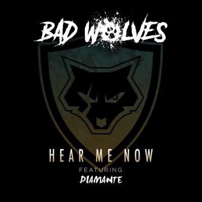 Obrázek Bad Wolves, Hear Me Now (feat. DIAMANTE)