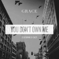 GRACE & G-EAZY - You Don´t Own Me