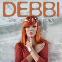 DEBBI - You Take Me There
