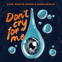 ALOK,M.JENSEN,J.DERULO - DONT CRY FOR ME