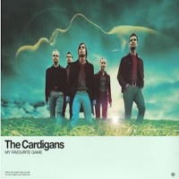 CARDIGANS - My Favourite Game