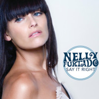 NELLY FURTADO - Say It Right