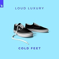 LOUD LUXORY - COLD FEET