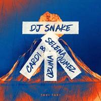 DJ SNAKE FT. S.GOMEZ,OZUNA,CARDI B - TAKI TAKI
