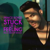 PRINCE ROYCE - STUCK ON A FEELING