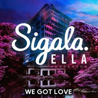 SIGALA FT. ELLA HENDERSON - WE GOT LOVE