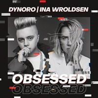 DYNORO FT.  INA WROLDSEN - OBSESSED