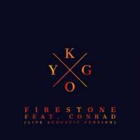 KYGO & CONRAD SEWELL - Firestone (Live Acoustic Version)