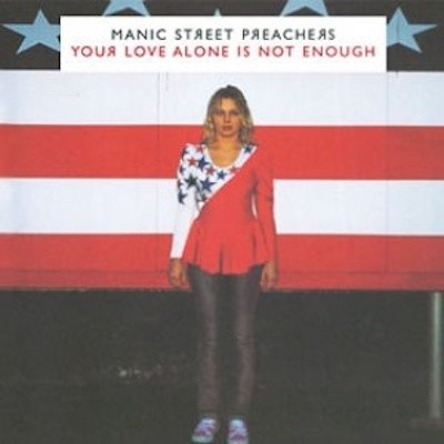 Obrázek Manic Street Preachers, Your Love Alone Is Not Enough