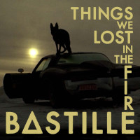 BASTILLE - Things We Lost In The Fire