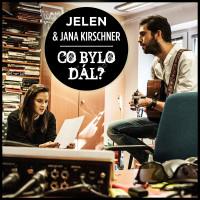 JELEN & JANA KIRSCHNER - Co bylo dál
