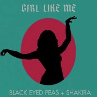 BLACK EYED PEAS FT. SHAKIRA - GIRL LIKE ME