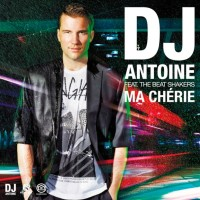 DJ ANTOINE & THE BEAT SHAKERS - Ma Chérie
