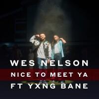 WES NELSON,YXNG BANE - NICE TO MEET YA