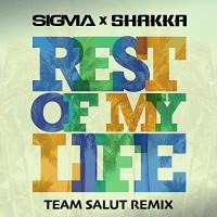 SIGMA FT. SHAKKA - REST OF MY LIFE
