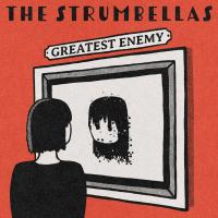 STRUMBELLAS - Greatest Enemy