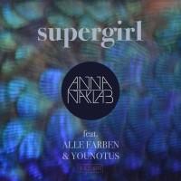 ANNA NAKLAB & ALLE FARBEN - Supergirl