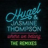 HUGEL & JASMINE THOMPSON - WHERE WE BELONG (DJ TONKA RMX)