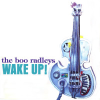 Boo Radleys - Wake Up Boo!