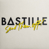 Bastille - SEND THEM OFF