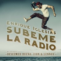 ENRIQUE IGLESIAS, DESCEMER BUENO, ZION & LENNOX - Súbeme la radio