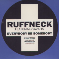RUFFNECK - EVERYBODY BE SOMEBODY