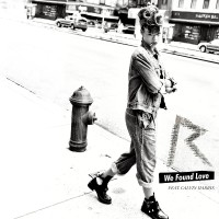 RIHANNA & CALVIN HARRIS - We Found Love