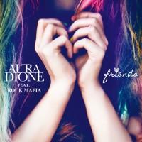AURA DIONE & ROCK MAFIA - Friends