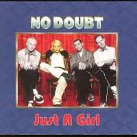 No Doubt - Just A Girl